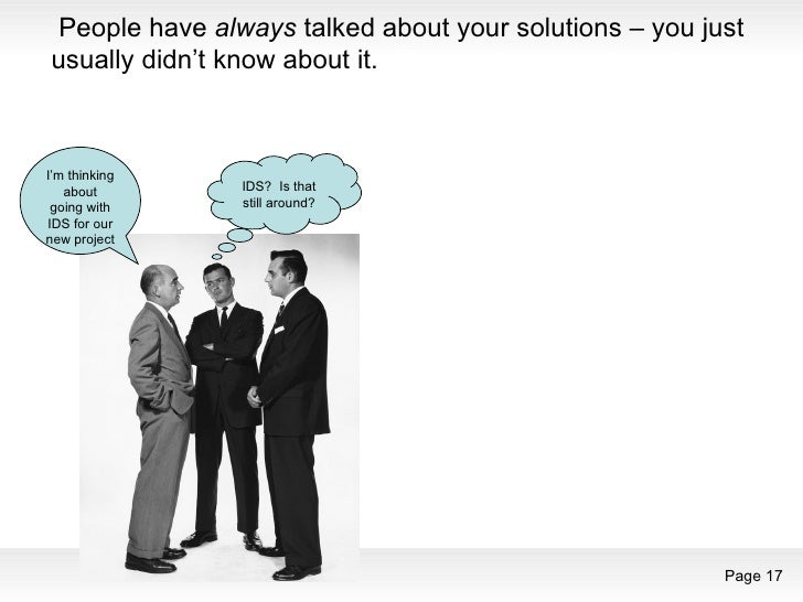People have  always  talked about your solutions – you just usually didn't know about it.  The good news is that it's now ...
