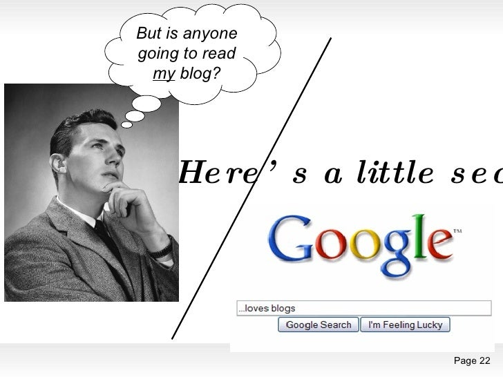 Here's a little secret… But is anyone going to read  my  blog?