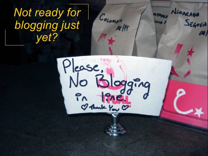 Not ready for blogging just yet?