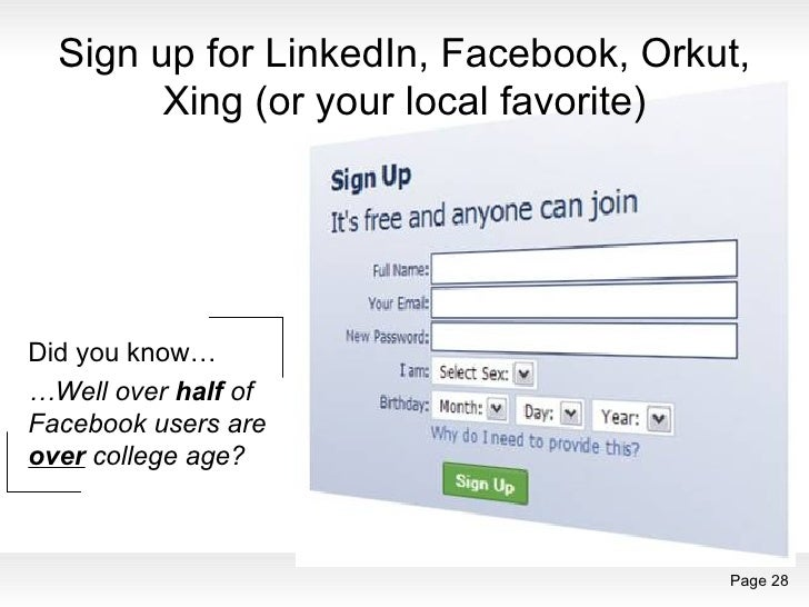 Sign up for LinkedIn, Facebook, Orkut, Xing (or your local favorite) <ul><li>Did you know… </li></ul><ul><li>… Well over  ...