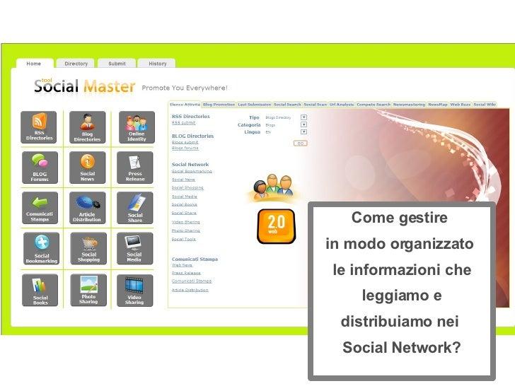 Come gestire  in modo organizzato  le informazioni che leggiamo e distribuiamo nei  Social Network?