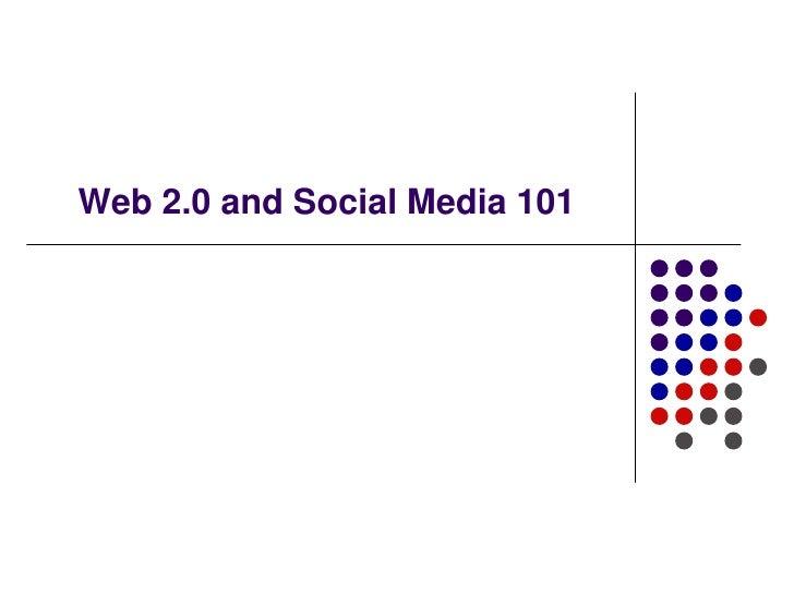 Web 2.0 and Social Media 101<br />