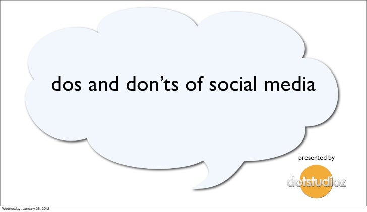 dos and don'ts of social media                                                          presented byWednesday, January 25,...