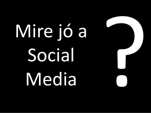 Mire jó a Social Media