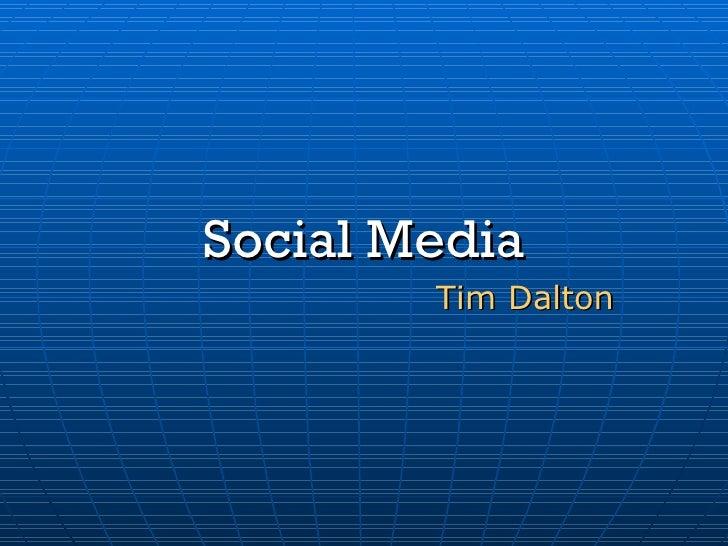 Social Media Tim Dalton