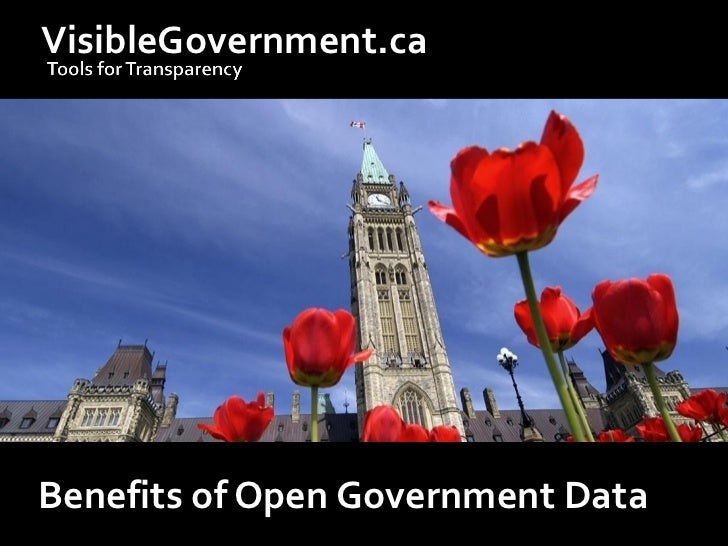 VisibleGovernment.ca     Benefits of Open Government Data