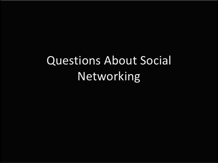 Questions About Social Networking<br />