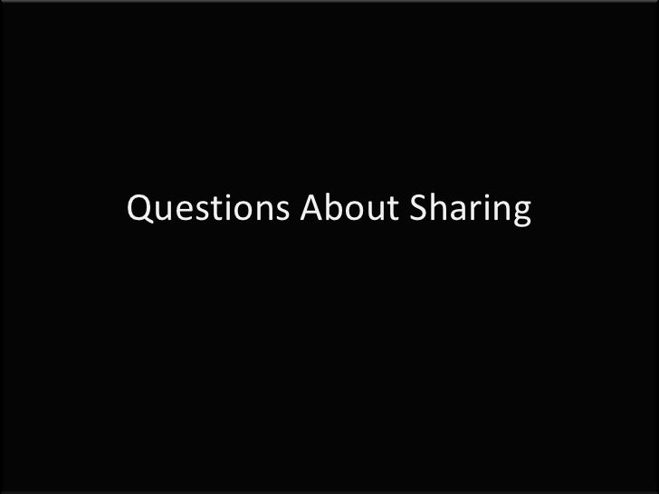 Questions About Sharing<br />