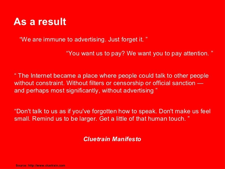 """As a result """" We are immune to advertising. Just forget it. """" """" You want us to pay? We want you to pay attention. """"  """"  Th..."""
