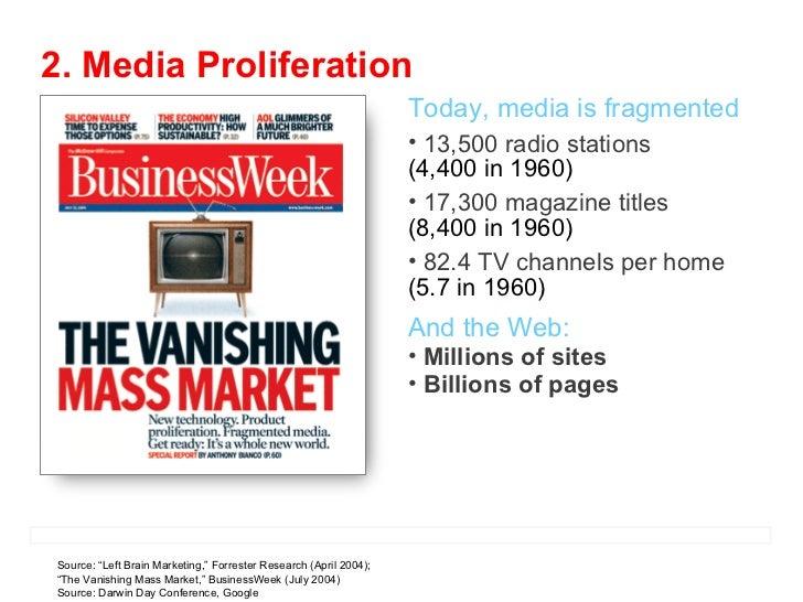 <ul><li>Today, media is fragmented </li></ul><ul><li>13,500 radio stations (4,400 in 1960) </li></ul><ul><li>17,300 magazi...