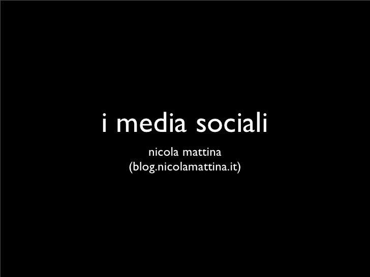 i media sociali       nicola mattina   (blog.nicolamattina.it)