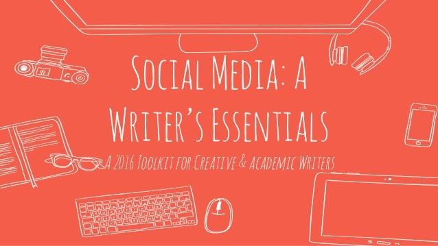 SocialMedia:A Writer'sEssentials A2016ToolkitforCreative&academicWriters
