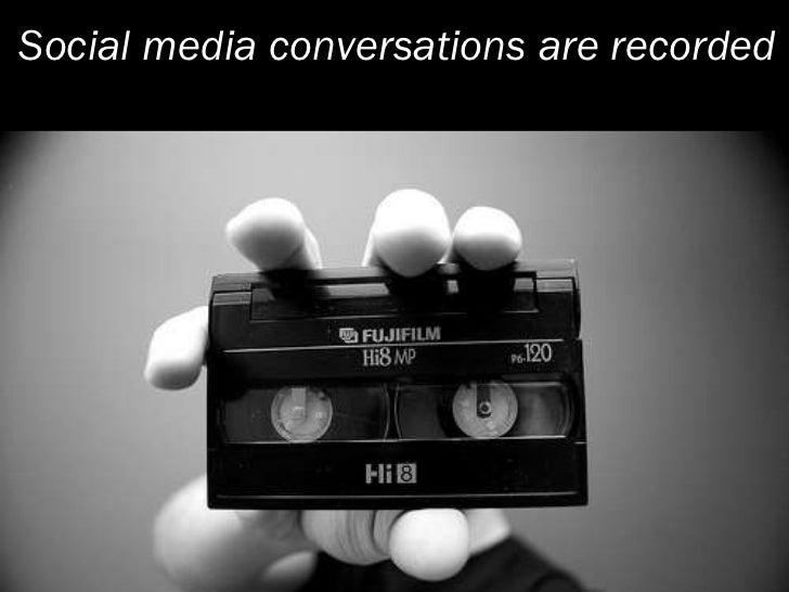 Social media conversations are recorded
