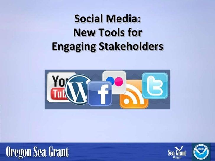 Social Media:    New Tools forEngaging Stakeholders