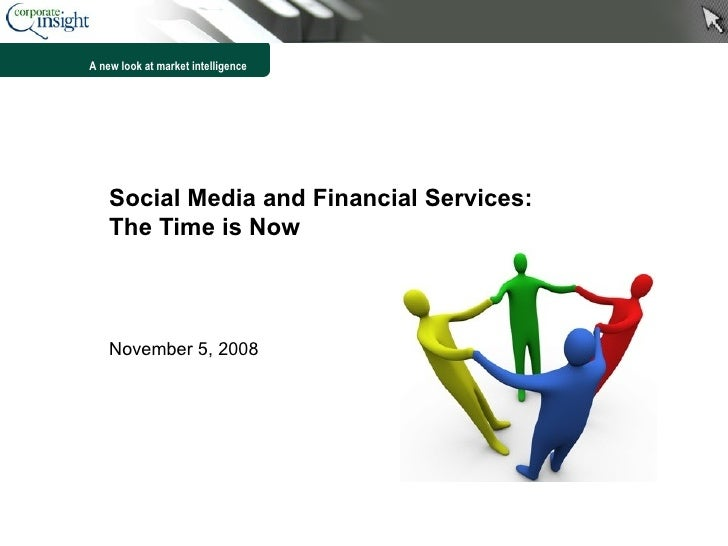 Social Media and Financial Services: The Time is Now November 5, 2008