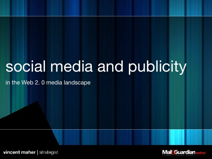 social media and publicity in the Web 2. 0 media landscape