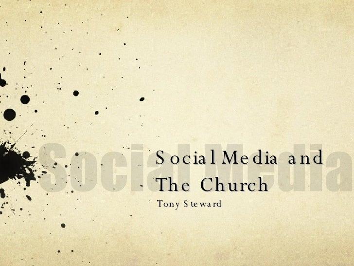 Social Media and The Church Tony Steward