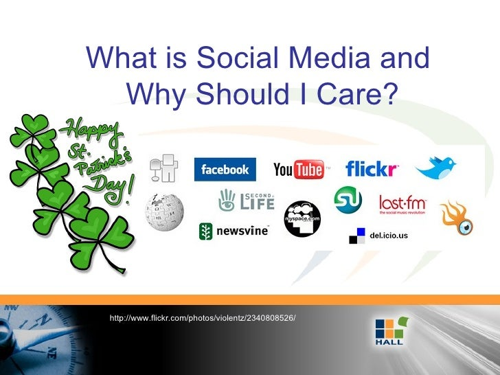 What is Social Media and  Why Should I Care? http://www.flickr.com/photos/violentz/2340808526/