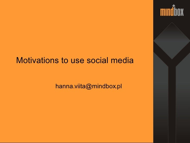 Motivations to use social media [email_address]