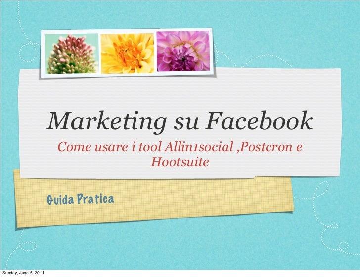 Marketing su Facebook                         Come usare i tool Allin1social ,Postcron e                                  ...