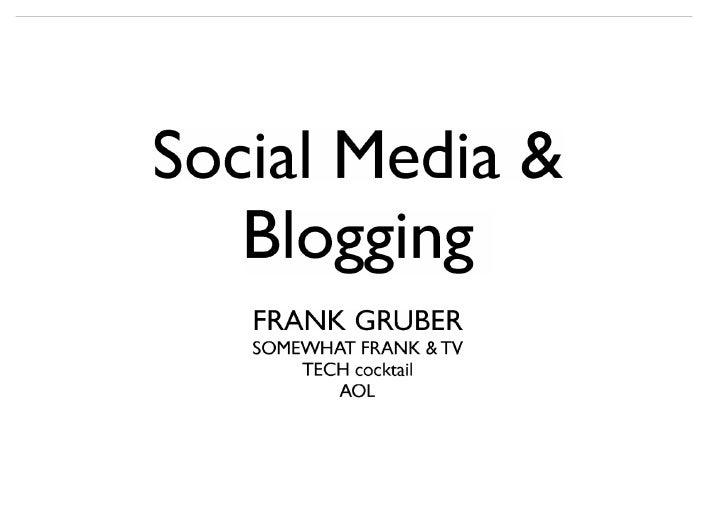 Social Media & Blogging Presentation   Somewhat Frank    Web Tech Life    Blog By Frank Gruber