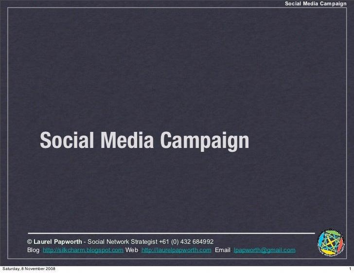 Social Media Campaign                      Social Media Campaign               © Laurel Papworth - Social Network Strategi...