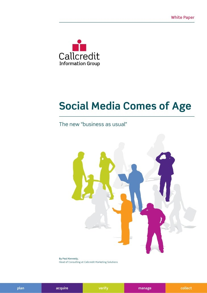 """White Paper        Social Media Comes of Age        The new """"business as usual""""        By Paul Kennedy,        Head of Con..."""