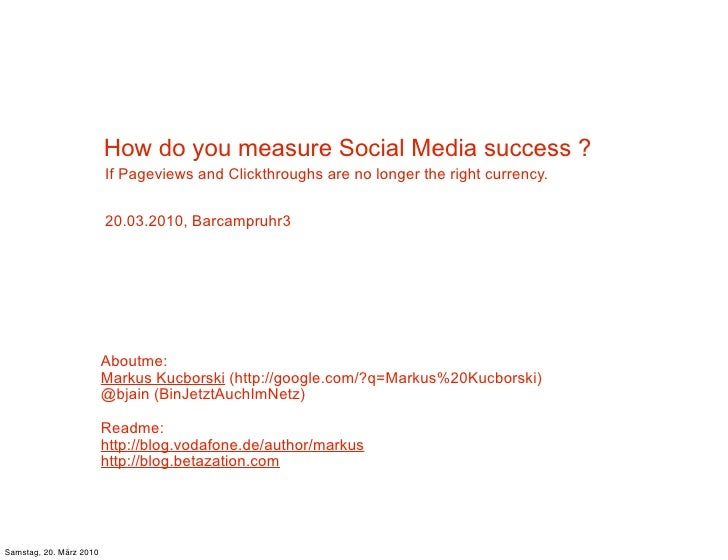 How do you measure Social Media success ?                          If Pageviews and Clickthroughs are no longer the right ...
