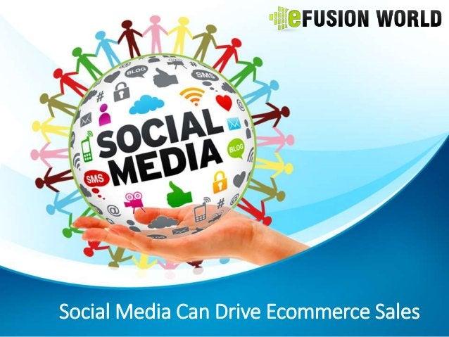 Social Media Can Drive Ecommerce Sales