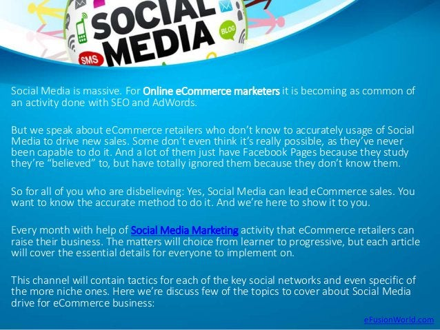 Social Media is massive. For Online eCommerce marketers it is becoming as common of an activity done with SEO and AdWords....