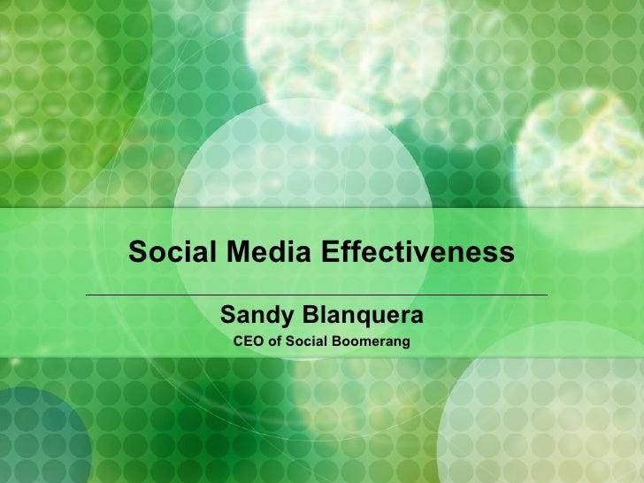 Social Media Effectiveness Sandy Blanquera CEO of Social Boomerang
