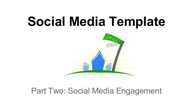 Social Media Template Part Two: Social Media Engagement