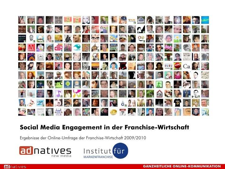Social Media Engagement in der Franchise-Wirtschaft Ergebnisse der Online-Umfrage der Franchise-Wirtschaft 2009/2010      ...