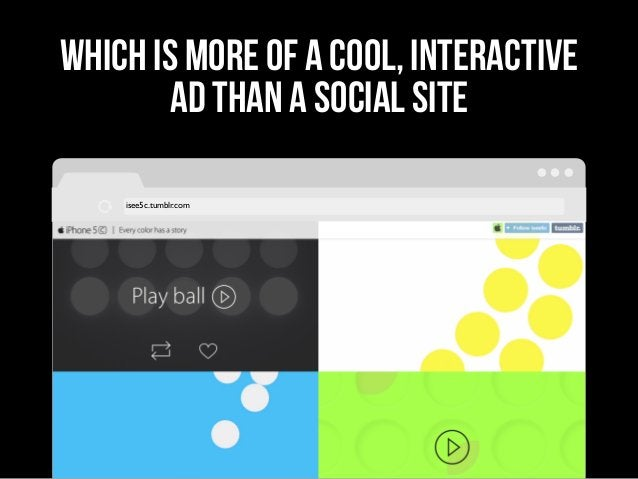 which is more of a cool, interactive ad than a social site isee5c.tumblr.com
