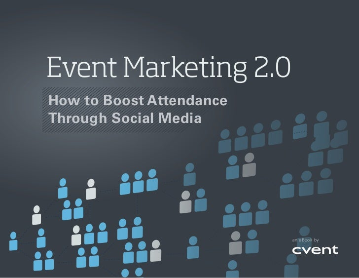 Event Marketing 2.0    How to Boost Attendance    Through Social Media                              an eBook by1