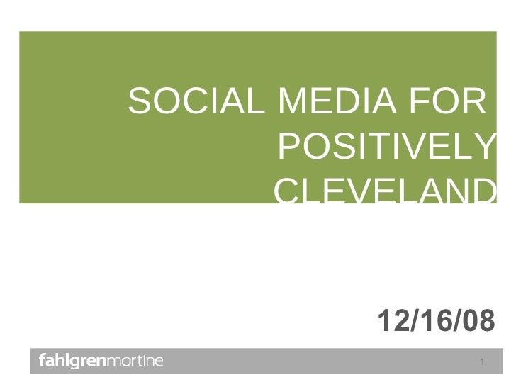 SOCIAL MEDIA FOR  POSITIVELY CLEVELAND 12/16/08