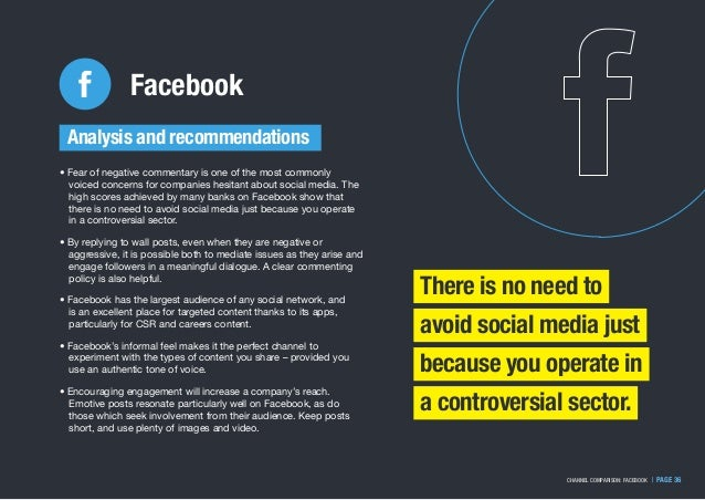   PAGE 36CHANNEL COMPARISON: FACEBOOK Facebook There is no need to avoid social media just because you operate in a contro...