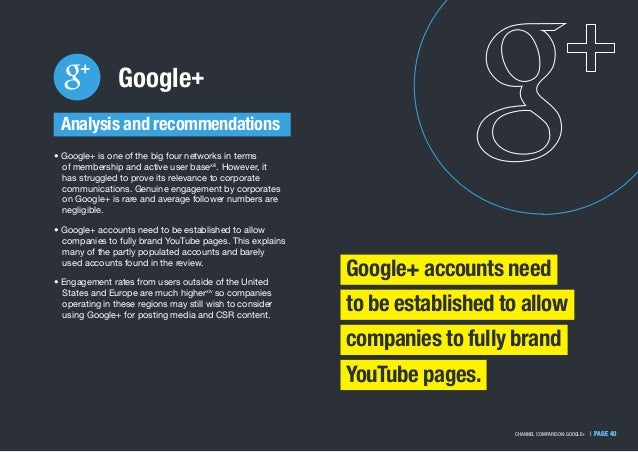   PAGE 40CHANNEL COMPARISON: GOOGLE+   PAGE 40 Google+ Google+ accounts need to be established to allow companies to fully...
