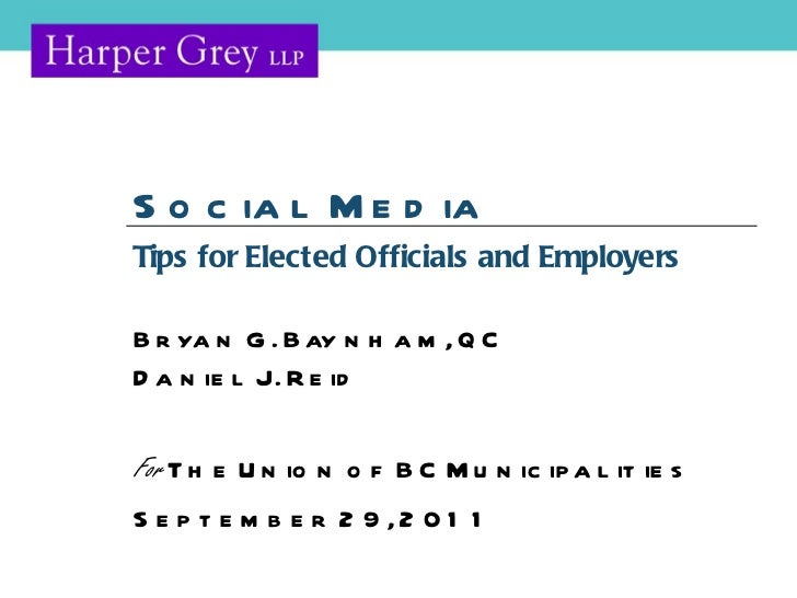 Tips for Elected Officials and Employers Bryan G. Baynham, QC Daniel J. Reid For  The Union of BC Municipalities September...