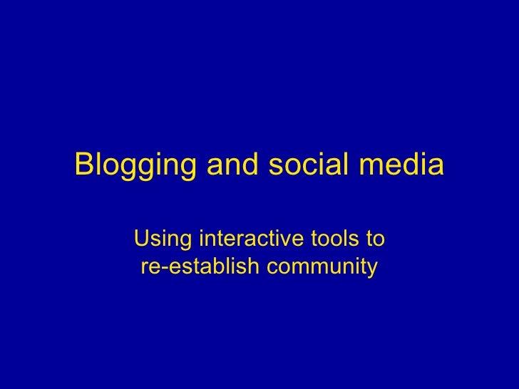 Blogging and social media Using interactive tools to re-establish community