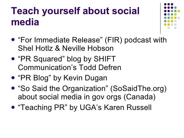"Teach yourself about social media <ul><li>"" For Immediate Release"" (FIR) podcast with Shel Hotlz & Neville Hobson </li></u..."