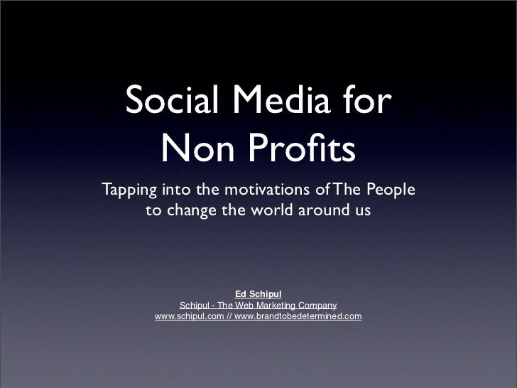 Social Media for      Non Profits Tapping into the motivations of The People       to change the world around us           ...