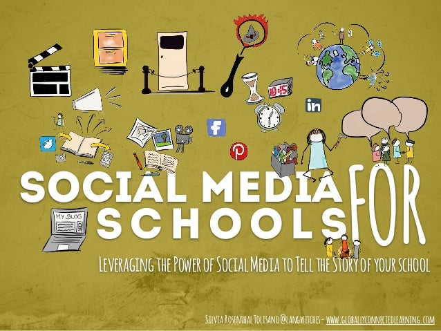 Social Media LeveragingthePowerofSocialMediatoTelltheStoryofyourschool SchoolSFOR SilviaRosenthalTolisano@langwitches-www....