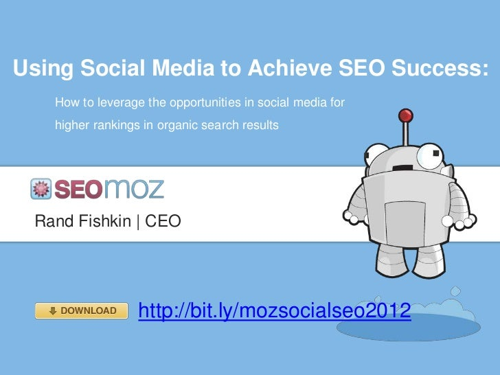 Using Social Media to Achieve SEO Success:   How to leverage the opportunities in social media for   higher rankings in or...