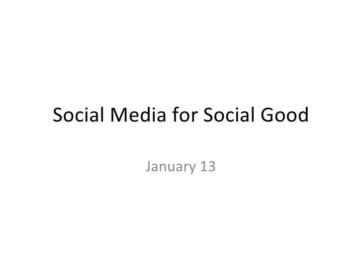 Social Media for Social Good January 13