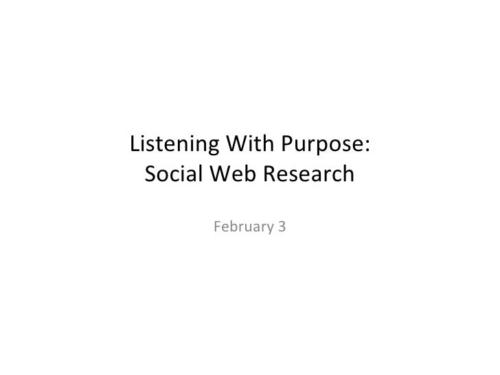 Listening With Purpose: Social Web Research February 3