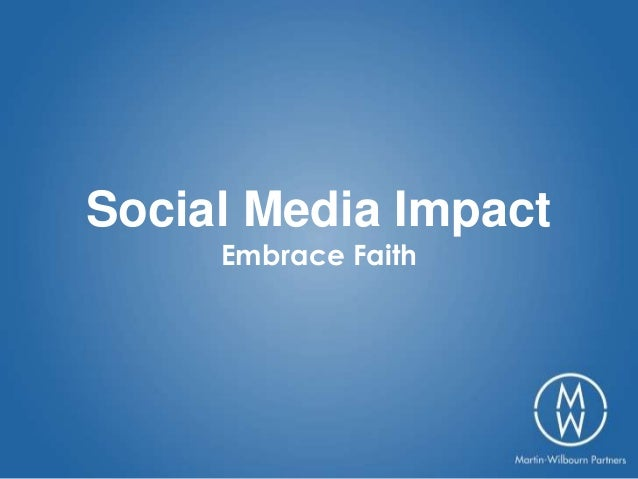Social Media Impact     Embrace Faith