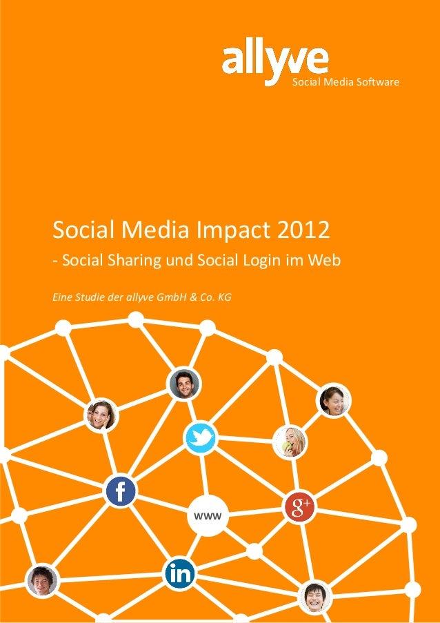 Social Media SoftwareSocial Media Impact 2012- Social Sharing und Social Login im WebEine Studie der allyve GmbH & Co. KG ...