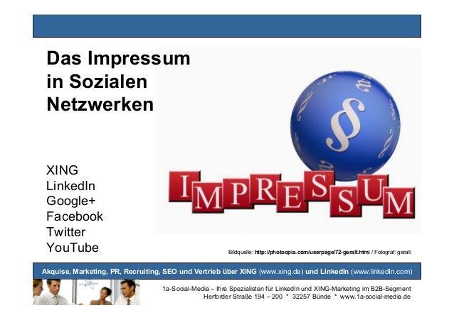 Das Impressum in Sozialen Netzwerken  XING LinkedIn Google+ Facebook Twitter YouTube  Bildquelle: http://photoopia.com/use...