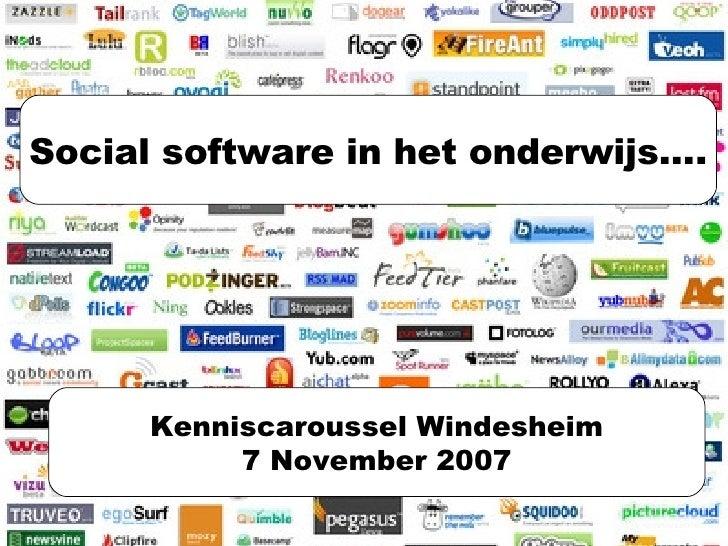 Kenniscaroussel Windesheim 7 November 2007 Social software in het onderwijs….